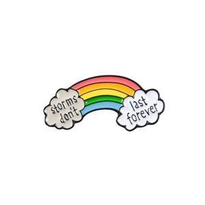 Storms don't last forever rainbow pin